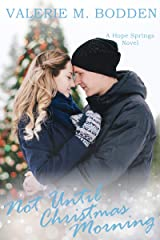 Not Until Christmas Morning: A Christian Romance (Hope Springs Book 5) Kindle Edition