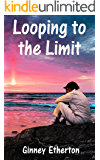 Looping to the Limit (Lainey Tidwell Series Book 3)