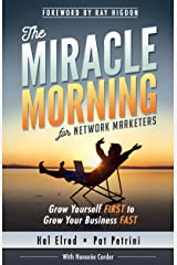 The Miracle Morning for Network Marketers: Grow Yourself FIRST to Grow Your Business FAST (The Miracle Morning Book Series) (English Edition) eBook Kindle