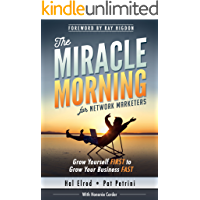 The Miracle Morning for Network Marketers: Grow Yourself FIRST to Grow Your Business FAST (The Miracle Morning Book…