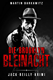 Die Brooklyn Bleinacht: Jack-Reilly-Krimi (Ein Fall für Jack Reilly 4)