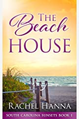 The Beach House (South Carolina Sunsets Book 1) Kindle Edition