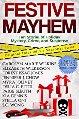 Festive Mayhem: Ten Stories of Holiday Mystery, Crime, and Suspense Kindle Edition