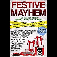 Festive Mayhem: Ten Stories of Holiday Mystery, Crime, and Suspense