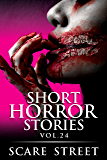 Short Horror Stories Vol. 24: Scary Ghosts, Monsters, Demons, and Hauntings (Supernatural Suspense Collection)