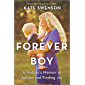 Forever Boy: A Mother's Memoir of Autism and Finding Joy