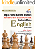 Topic-wise Solved Papers for IBPS/ SBI Bank PO/ Clerk Prelim & Mains (2010-16) English