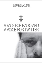 A Face for Radio and a Voice for Twitter Kindle Edition