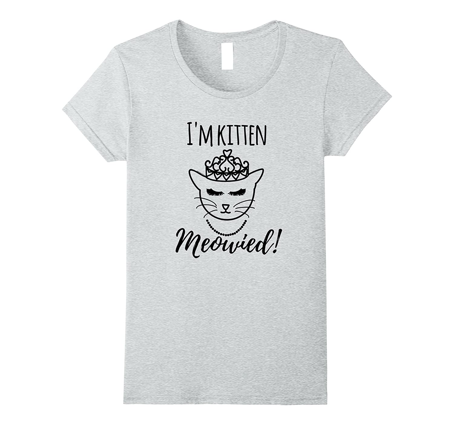 Funny Cat Lover Engagement Gift I'm Getting Meowied Shirt-Awarplus