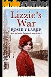 Lizzie's War: A heartbreaking, gritty family saga (The Workshop Girls Book 2)