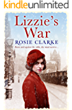 Lizzie's War: A heartbreaking, gritty family saga (The Workshop Girls Book 2)