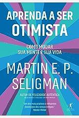 Aprenda a ser otimista: Como mudar sua mente e sua vida (Portuguese Edition) Kindle Edition