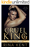 Cruel King: A Dark New Adult Romance