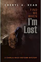 Find Me When I'm Lost (A Charlie Mack Motown Mystery) Paperback