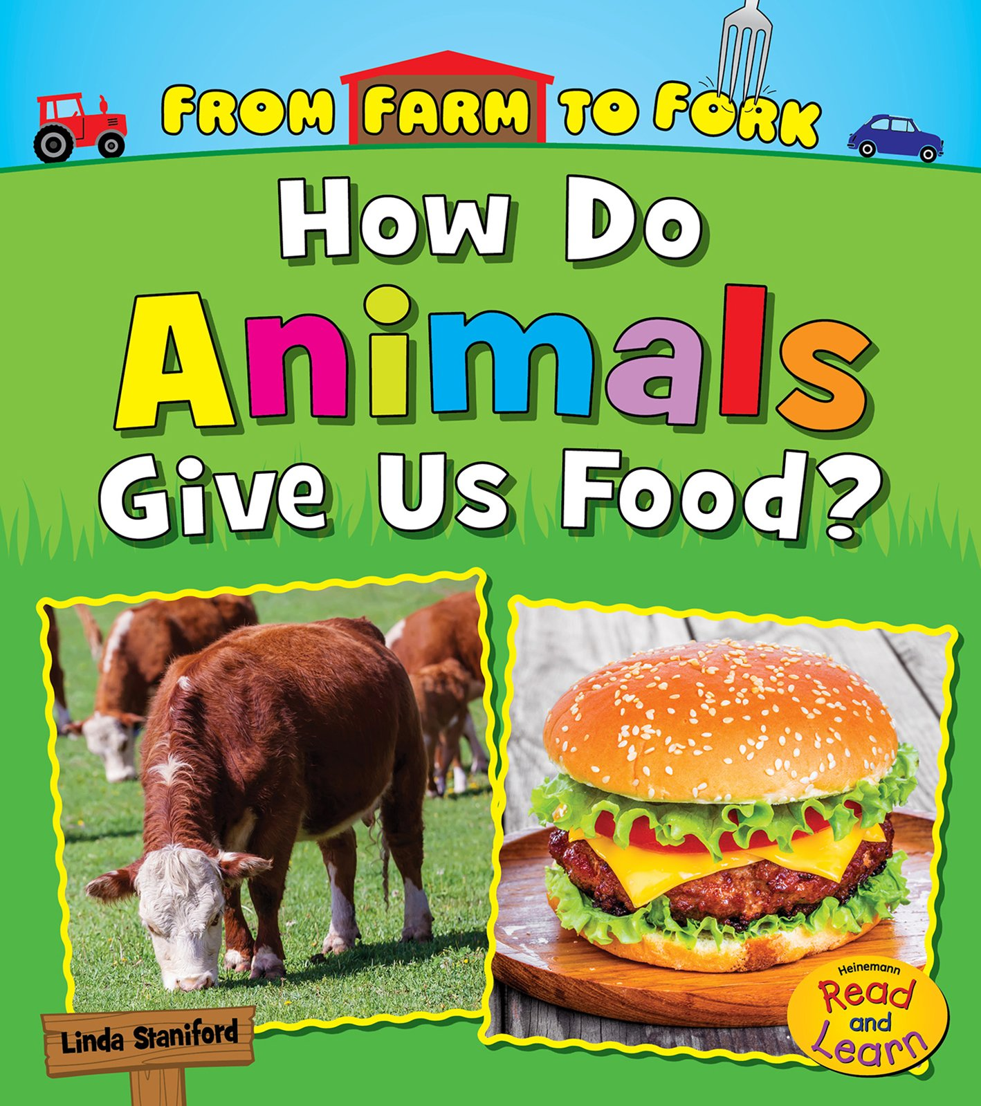 How Do Animals Give Us Food? (From Farm to Fork: Where Does My Food Come From?)