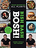 Bish Bash Bosh!: Your Favorites * All Plants (BOSH Series)