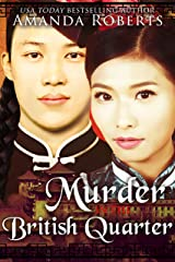 Murder in the British Quarter: A Historical Mystery Series (Qing Dynasty Mysteries Book 2) Kindle Edition