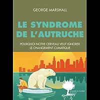 Le Syndrome de l'autruche: Pourquoi notre cerveau est programmé pour ignorer le changement climatique (Domaine du possible)