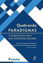 Quebrando paradigmas: o desafio do Lean nos hospitais Leforte