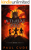 A Threat from the Past (The White Dragon Saga Book 1)
