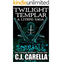 Twilight Templar: A LitRPG Saga (The Eternal Journey Book 1)