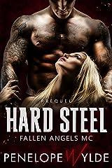 Fallen Angels: Hard Steel: A Dark MC Biker Romance (Fallen Angels MC) Kindle Edition
