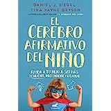 El cerebro afirmativo del niño: Ayuda a tu hijo a ser más resiliente, autónomo y creativo / The Yes Brain (Spanish Edition)