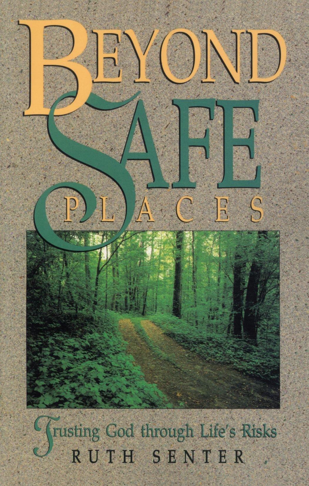 Download Beyond Safe Places: Trusting God through Life's Risks pdf