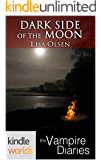 The Vampire Diaries: Dark Side of the Moon (Kindle Worlds)