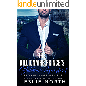 The Billionaire Prince's Stubborn Assistant (Sovalon Royals Book 1)