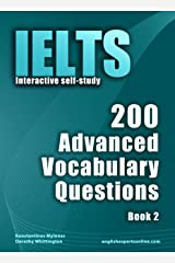 IELTS Interactive self-study: 200 Advanced Vocabulary Questions/ Book 2. A powerful method to learn the vocabulary you need. Kindle Edition