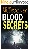 BLOOD SECRETS a gripping crime thriller full of suspense (TYRONE SWIFT DETECTIVE Book 2)