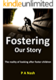 Fostering - Our Story: The reality of living with foster children
