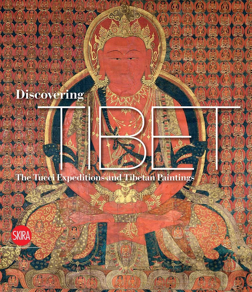 Discovering Tibet: The Tucci Expeditions and Tibetan Paintings by Skira