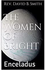 The Women of Bright: Enceladus (The Province of Saturn Book 1) Kindle Edition
