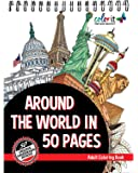 ColorIt - Around The World In 50 Pages: Cities Adult Coloring Book Features 50 Original Hand Drawn Coloring Pages for Men and Women: 1