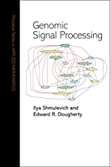 Genomic Signal Processing (Princeton Series in Applied Mathematics) Kindle Edition
