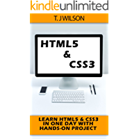 HTML5 & CSS3: Learn HTML5 & CSS3 in One Day with Hands-on project and learn them Well! (Programming for Beginners in under 8 hours!)