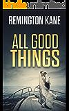 All Good Things (The Ocean Beach Island Series Book 5)