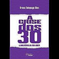 A crise dos 30: A adolescência da vida adulta