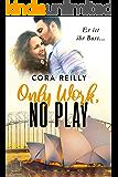 Only Work, No Play: deutsche Ausgabe (German Edition)