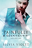 Painfully Attractive (Love and Care Book 4)