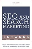 SEO And Search Marketing In A Week: Search Engine Optimization And Search Engine Marketing Made Easy In Seven Simple Steps
