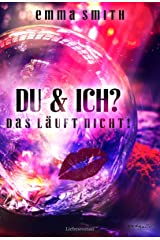 Du & Ich?: Das läuft nicht! (German Edition) Kindle Edition