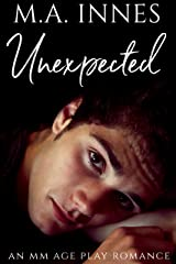 Unexpected: A M/m Age Play Romance (Unconditional Love Book 1) Kindle Edition