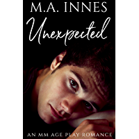 Unexpected: A M/m Age Play Romance (Unconditional Love Book 1) (English Edition)