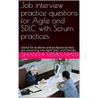 Job interview practice questions  for Agile and SDLC with Scrum practices : Useful for students and professional who are converting into Agile SDLC and DevOps (English Edition)