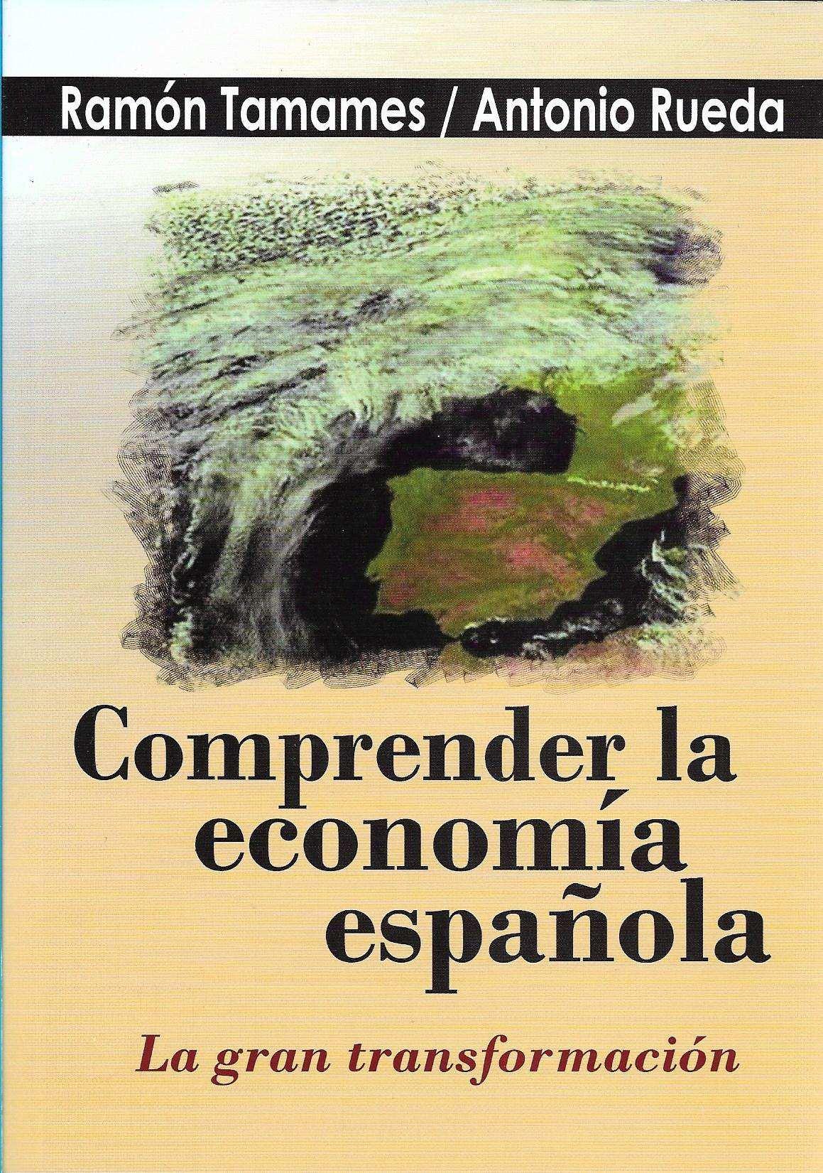 Comprender la economía española: Amazon.es: Tamames, Ramón, Rueda ...