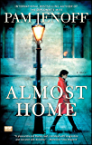 Almost Home: A Novel