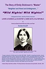 "The Story of Emily Dickinson's Master: ""WILD NIGHTS! WILD NIGHTS!"": Emily Dickinson: Lover of Science & Scientist in Dark Days of the Republic Kindle Edition"